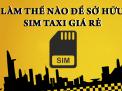 Mua sim taxi viettel giá rẻ như nào?